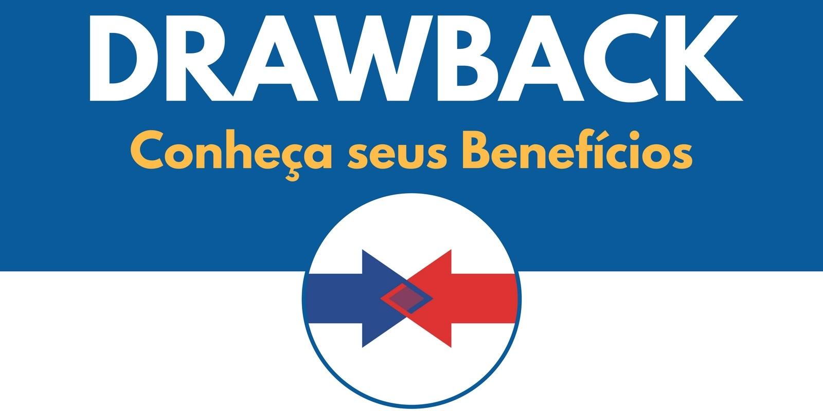 Benefícios do Drawback